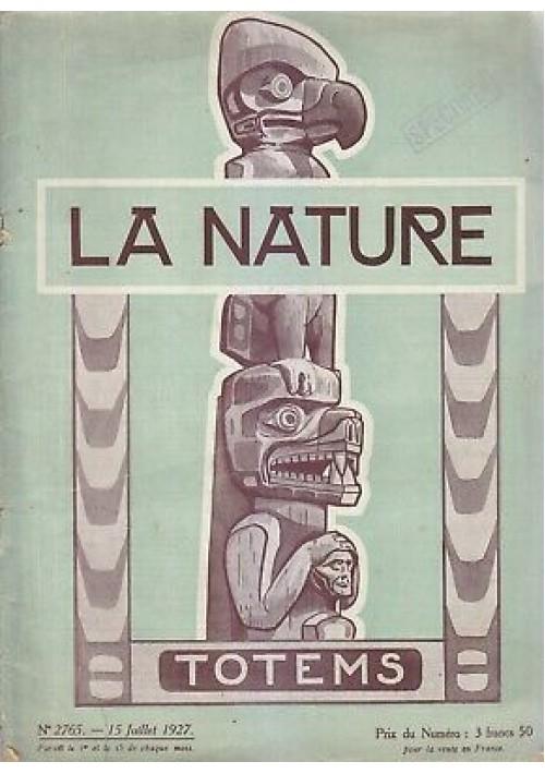 LA NATURE - totems 15 juillet 1927 n.2765 rivista francese di scienze
