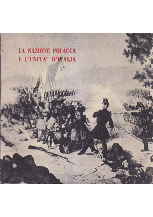 LA NAZIONE POLACCA E L'UNITÀ D'ITALIA 1963 Quaderni di conoscersi 35 36  *