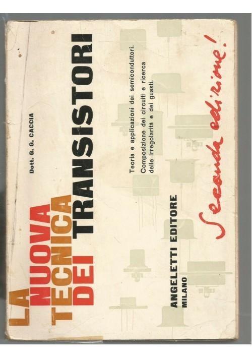 LA NUOVA TECNICA DEI TRANSISTORI G. G. Caccia 1963 Angeletti semiconduttori