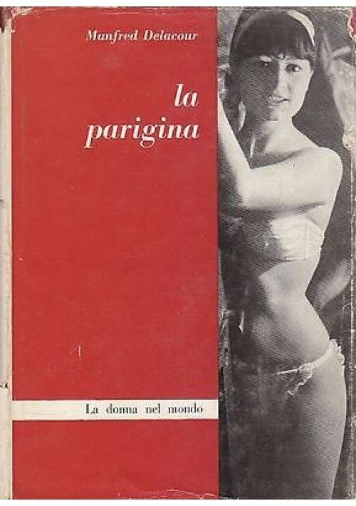 LA PARIGINA di Manfred Delacour 1962 la donna nel mondo etnografia moderna