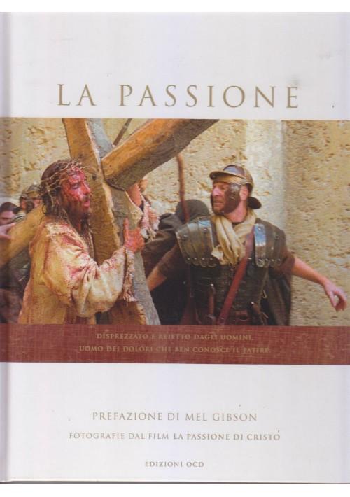 LA PASSIONE a cura di Massimo Angelelli 2004 OCD edizioni fotografie dal film