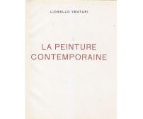 LA PEINTURE CONTEMPORAINE di Lionello Venturi edizione 1000 copie Hoepli 1945?