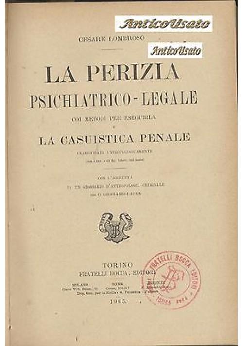 LA PERIZIA PSICHIATRICO LEGALE METODI PER ESEGUIRLA Cesare Lombroso 1905 Bocca