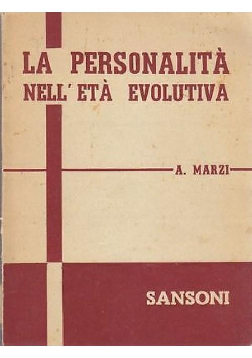 LA PERSONALITÀ NELL'ETÀ EVOLUTIVA di A Marzi - 1957  Sansoni