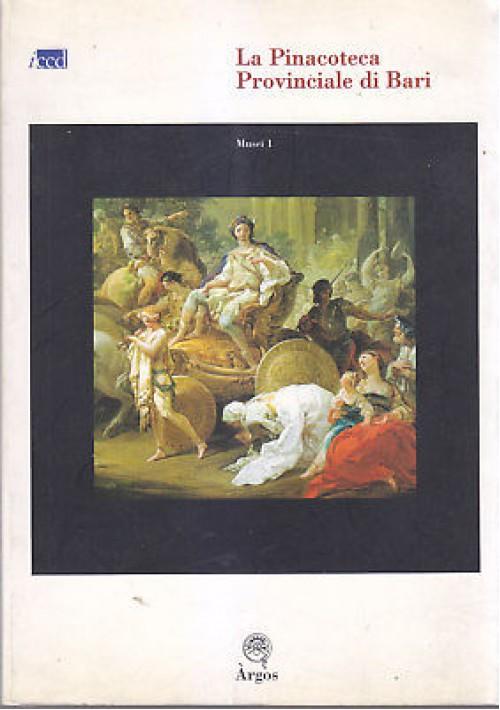 LA PINACOTECA PROVINCIALE DI BARI opere XI al XVIII secolo 1988 Nuova Argos *