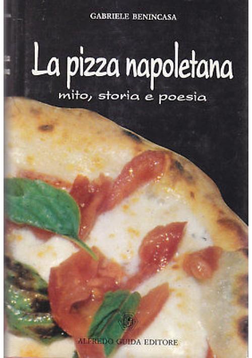 LA PIZZA NAPOLETANA mito storia e poesia - Gabriele Benincasa 1992 Alfredo Guida