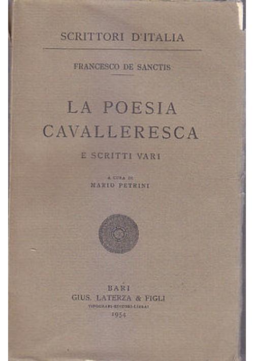 LA POESIA CAVALLERESCA E SCRITTI VARI di Francesco De Sanctis  1954 Laterza