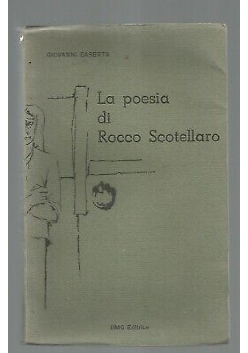 LA POESIA DI ROCCO SCOTELLARO di Giovanni Caserta - BMG editore 1966 RARO!
