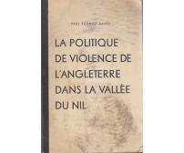LA POLITIQUE DE VIOLENCE DE L ANGLETERRE DANS VALLEE DU NIL Paul Schmitz Kairo