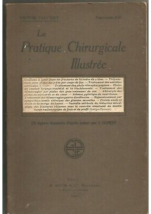 LA PRATIQUE CHIRURGICALE ILLUSTREE Victor Pauchet 1930 Doin fasc, XVI fractures