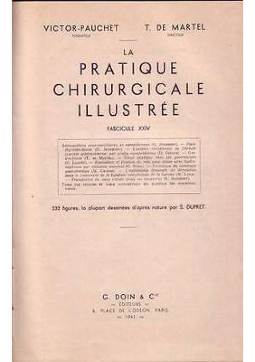 LA PRATIQUE CHIRURGICALE ILLUSTREE di Victor Pauchet e T. de Martel 1941 Doin