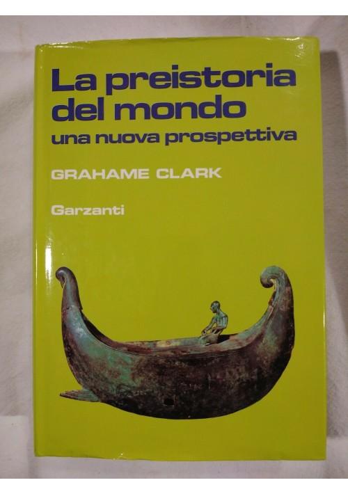 LA PREISTORIA DEL MONDO di Grahame Clark 1986 Garzanti una nuova  prospettiva