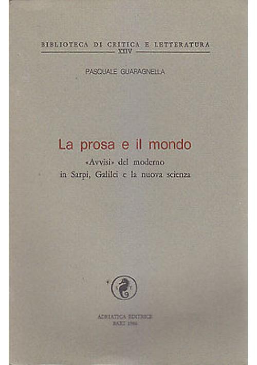 LA PROSA E IL MONDO Pasquale Guaragnella 1986 Adriatica moderno in Sarpi Galilei