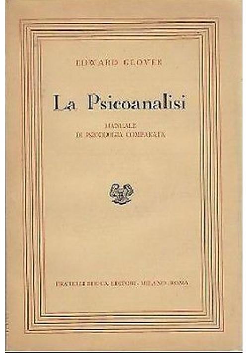 LA PSICOANALISI MANUALE DI PSICOLOGIA COMPARATA Edward Glover - Fratelli Bocca