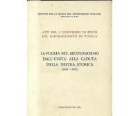 LA PUGLIA NEL MEZZOGIORNO DALL UNITA' ALLA CADUTA DELLA DESTRA STORICA 1861-1876
