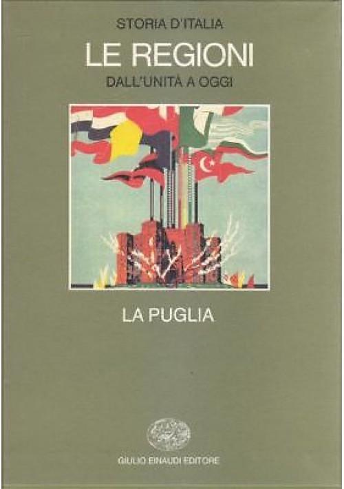LA PUGLIA a cura Luigi Masella Biagio Salvemini 1989 Einaudi REGIONI italia *