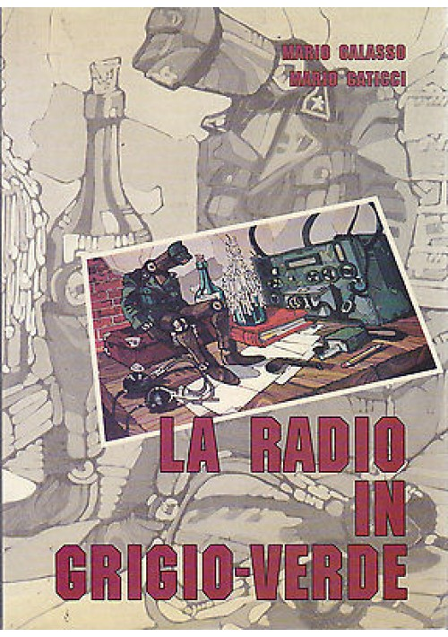 LA RADIO IN GRIGIO VERDE di Mario Galasso e Mario Gaticci
