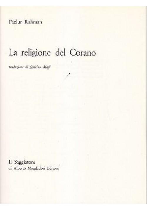 LA RELIGIONE DEL CORANO di Fazlur Rahman 1968 Il Saggiatore il portolano libro