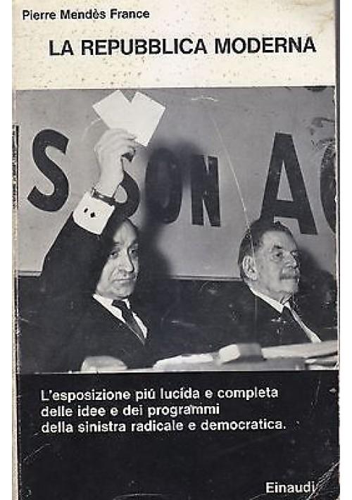 LA REPUBBLICA MODERNA di Pierre Mendès France 1963 Einaudi Editore
