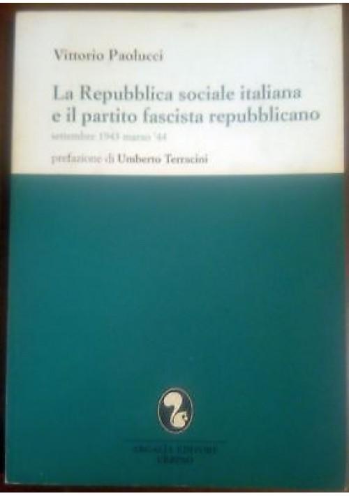 LA REPUBBLICA SOCIALE ITALIANA E IL PARTITO FASCISTA REPUBBLICANO Paolucci 2000