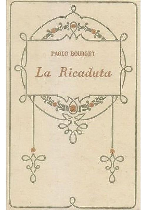LA RICADUTA di Paolo Bourget 1932 Adriano Salani Editore