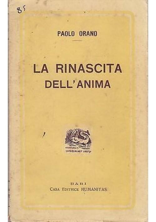 LA RINASCITA DELL'ANIMA note d'un pensatore libero di Paolo Orano 1914 Humanitas