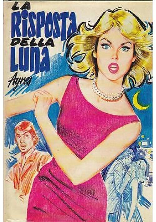 LA RISPOSTA DELLA LUNA di Ayres 1975 Salani i romanzi della rosa - libro