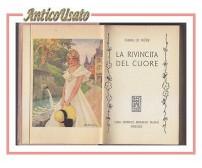LA RIVINCITA DEL CUORE di Maria le Miere 1947 Salani biblioteca delle signorine