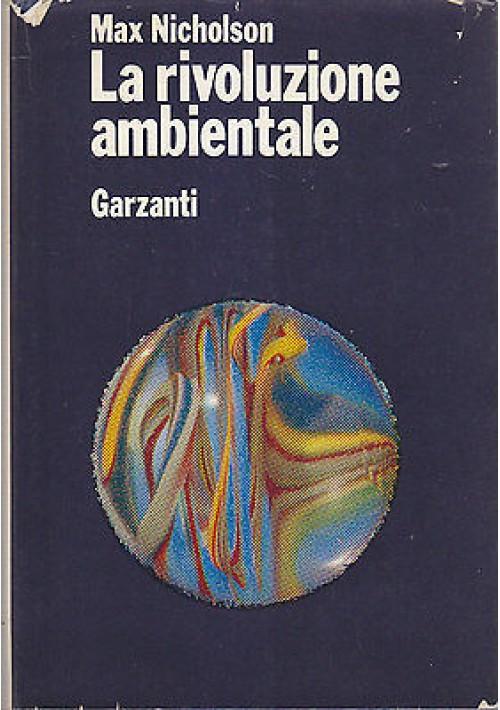 LA RIVOLUZIONE AMBIENTALE di Max Nicholson 1971 Garzanti Editore prima edizione