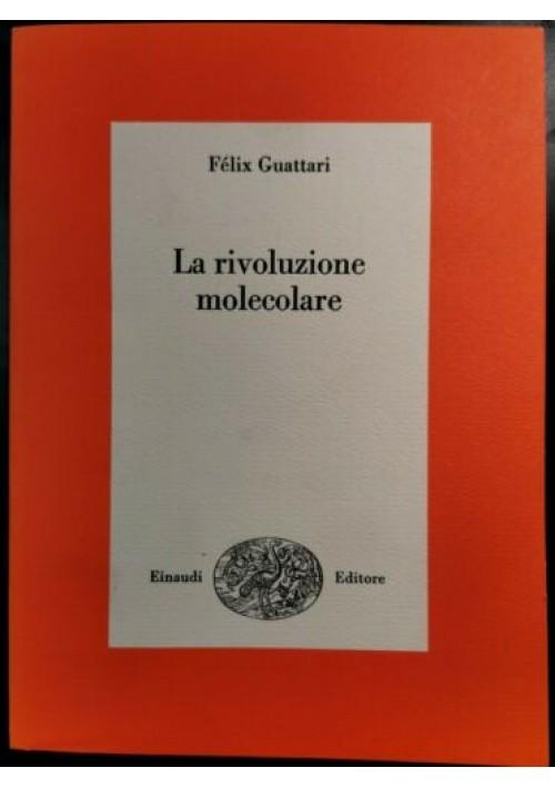 LA RIVOLUZIONE MOLECOLARE di Felix Guattari 1978 Einaudi libro politica saggi