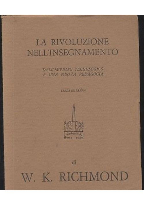 LA RIVOLUZIONE NELL'INSEGNAMENTO di W. K. Richmond 1973