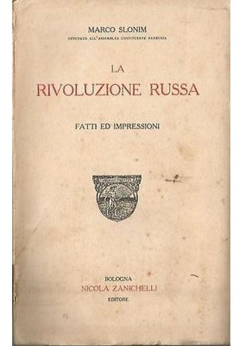 LA RIVOLUZIONE RUSSA FATTI ED IMPRESSIONI di Marco Slonim 1920 Zanichelli