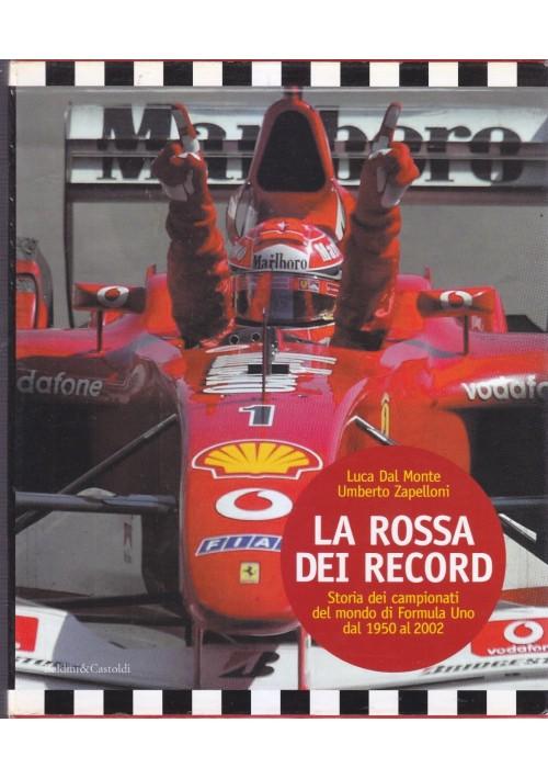 LA ROSSA DEI RECORD di Luca dal Monte Umberto Zapelloni 2000 Baldini e Castoldi