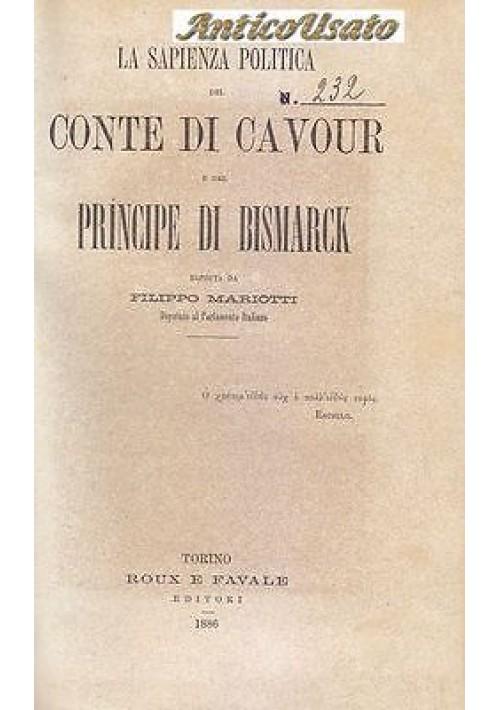 LA SAPIENZA POLITICA DEL CONTE CAVOUR E DEL PRINCIPE DI BISMARCK 1886 Mariotti