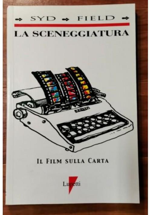 LA SCENEGGIATURA Il Film Sulla Carta di Syd Field 1991 Lupetti Manuale cinema