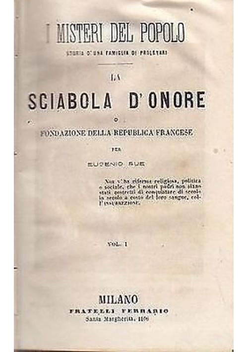 LA SCIABOLA D'ONORE o fondazione Repubblica  4 volumi  Eugenio Sue  1866 antico