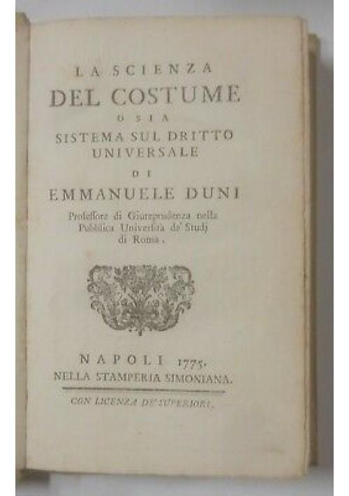 LA SCIENZA DEL COSTUME O SIA SISTEMA SUL DIRITTO UNIVERSALE Emanuele Duni 1775