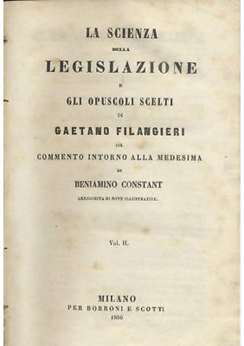 LA SCIENZA DELLA LEGISLAZIONE E GLI OPUSCOLI SCELTI vol.II di Filangieri - 1856