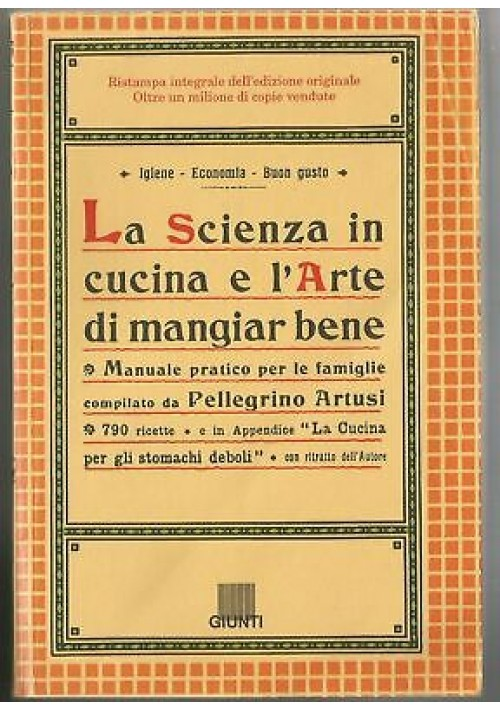 LA SCIENZA IN CUCINA E L'ARTE DI MANGIAR BENE di Pellegrino Artusi 1996 Giunti