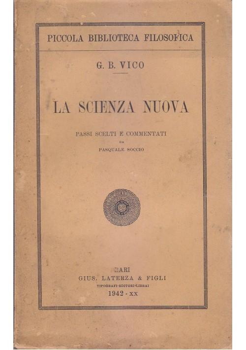 LA SCIENZA NUOVA di G. B. Vico 1942 Laterza passi scelti commentati da Soccio *