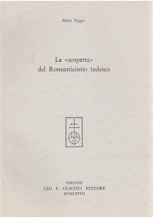LA SCOPERTA DEL ROMANTICISMO TEDESCO di Mario Puppo - Olschki editore 1968