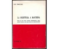 LA SCRITTURA A MACCHINA Edy Troccoli 1971 litografia FARAP istituti professional
