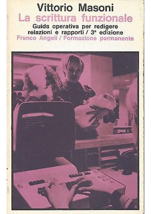LA SCRITTURA FUNZIONALE di Vittorio Masoni - Franco Angeli editore 1985