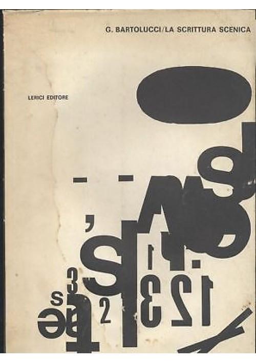 LA SCRITTURA SCENICA - G. Bartolucci 1968 Lerici editore *