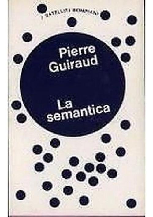 LA SEMANTICA  Pierre Guiraud  1973 Bompiani editore  linguistica