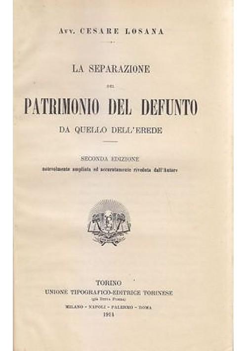 LA SEPARAZIONE DEL PATRIMONIO DEL DEFUNTO DA QUELLO DELL'EREDE Losana 1914 UTET