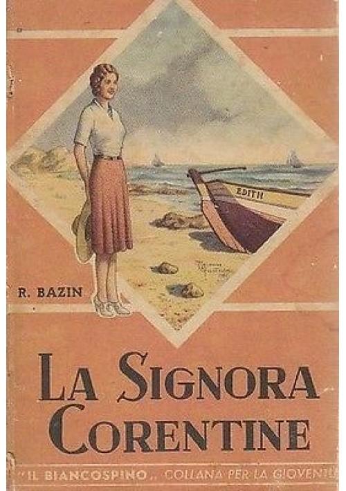 LA SIGNORA CORENTINE di  R.Bazin istituto S.Paolo, collana il biancospino