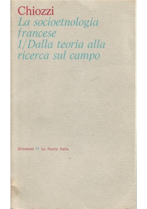 LA SOCIOETNOLOGIA FRANCESE 2 volumi di Paolo Chiozzi 1974 La Nuova Italia