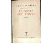 LA SOSTA SUL PONTE Lucio D'Ambra 1936 Mondadori I edizione ELEGANTE COPERTINA