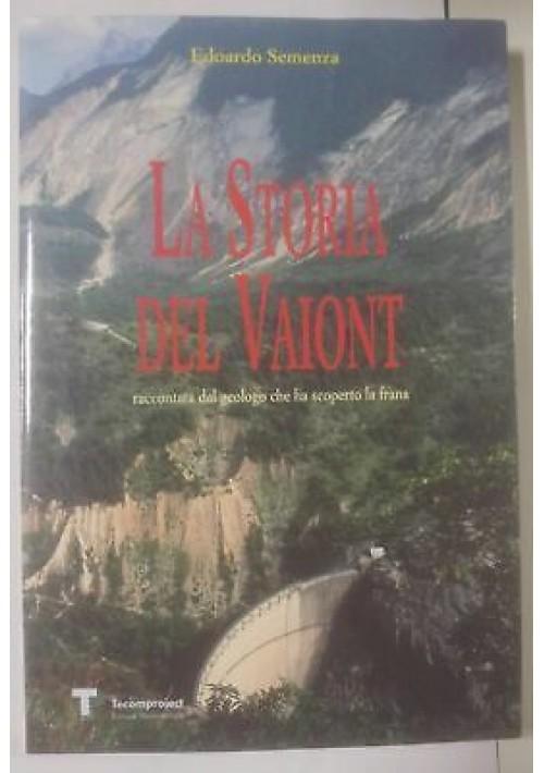 LA STORIA DEL VAJONT raccontata dal geologo Edoardo Semenza 2001 Tecomproject